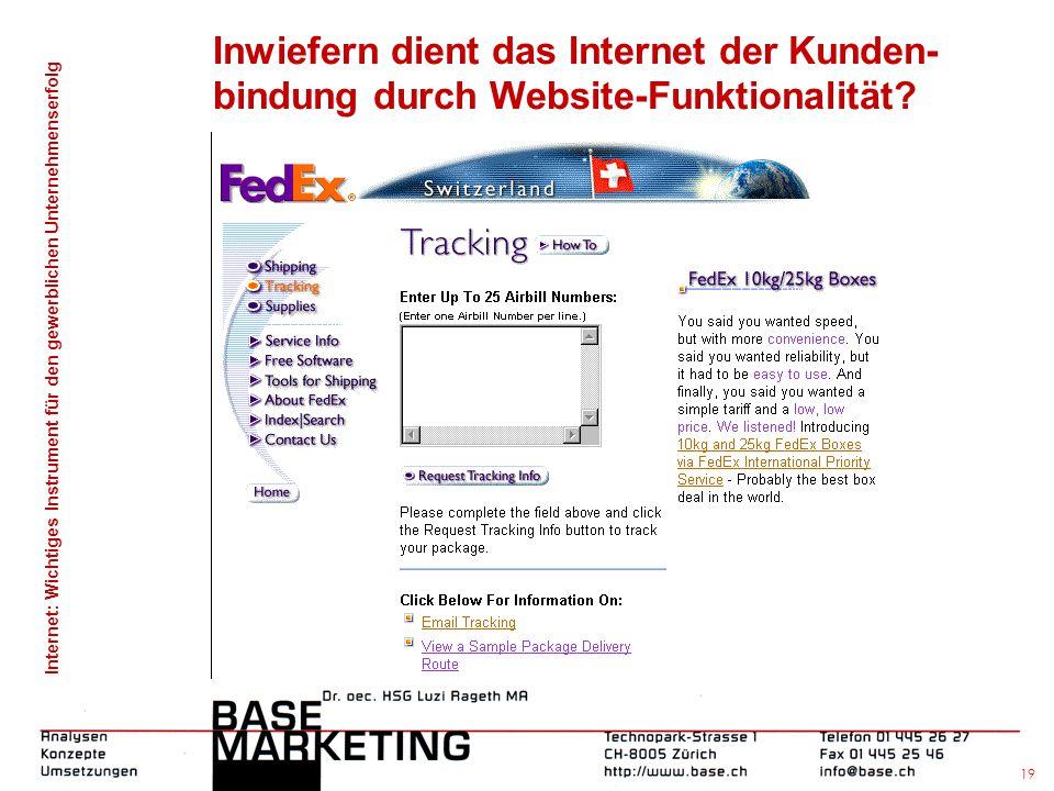 Internet: Wichtiges Instrument für den gewerblichen Unternehmenserfolg 18 Inwiefern dient das Internet der Kundenbindung?  Website-Funktionalität? 