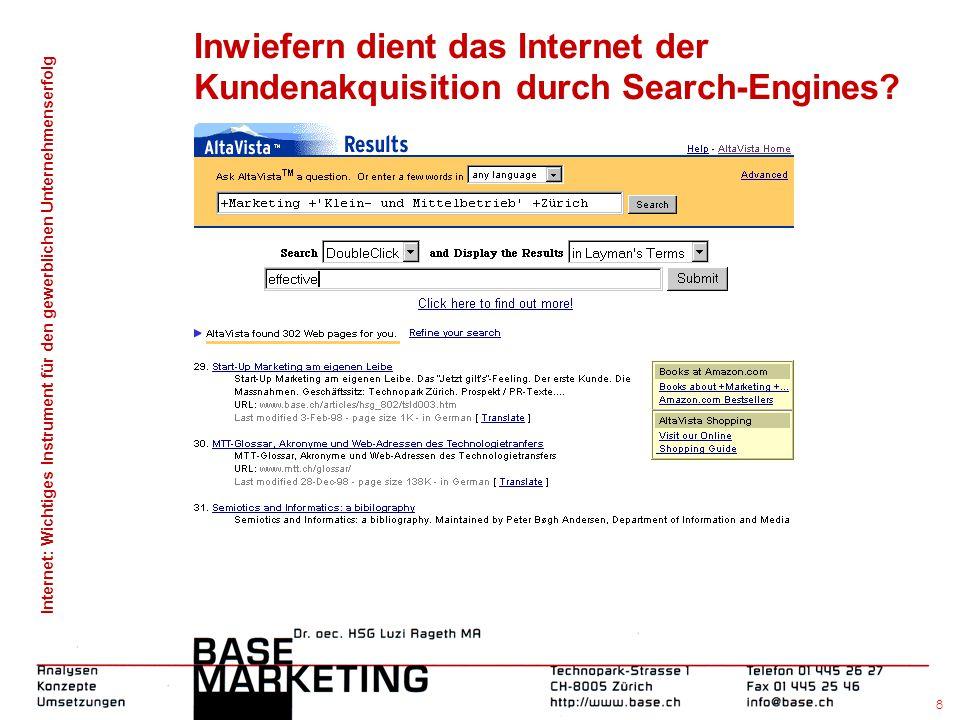 Internet: Wichtiges Instrument für den gewerblichen Unternehmenserfolg 7 Inwiefern dient das Internet der Kundenakquisition durch Search-Engines?