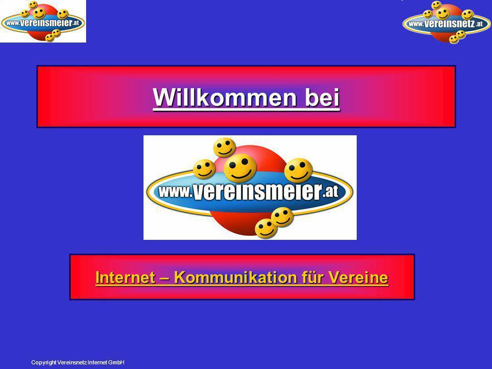 Copyright Vereinsnetz Internet GmbH Möglichkeiten für den Verein  Firma  teuer, teure Wartung  dynamisch noch teurer  abhängig von Firma  Mitglied kostenlos  abhängig von einer Person  oft gut gemeint aber nutzlos  selbst Programm kaufen und lernen  sehr aufwendig  teuer  abhängig von einer Person oder