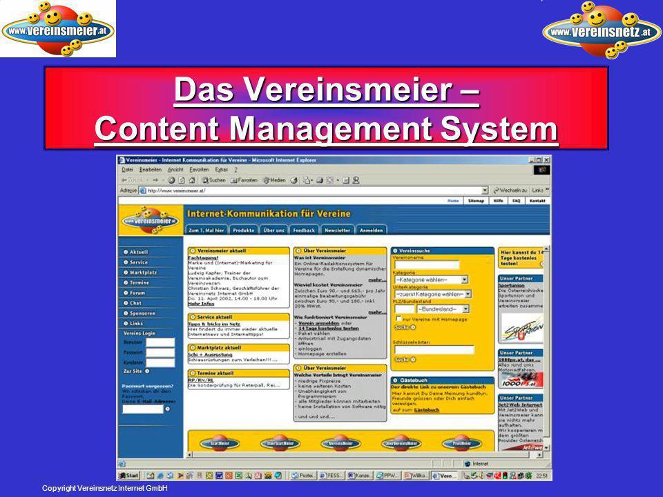 Copyright Vereinsnetz Internet GmbH Das Vereinsmeier – Content Management System