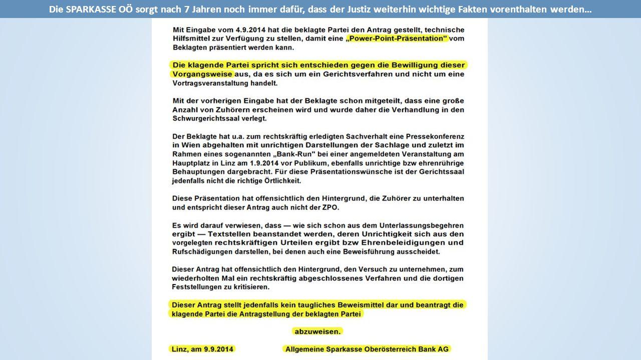 Die SPARKASSE OÖ sorgt nach 7 Jahren noch immer dafür, dass der Justiz weiterhin wichtige Fakten vorenthalten werden…