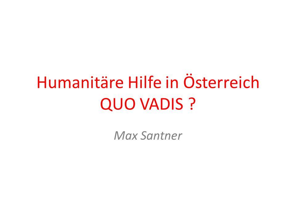 Humanitäre Hilfe in Österreich QUO VADIS Max Santner