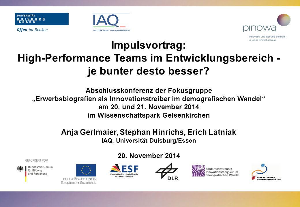 """Impulsvortrag: High-Performance Teams im Entwicklungsbereich - je bunter desto besser? Abschlusskonferenz der Fokusgruppe """"Erwerbsbiografien als Innov"""