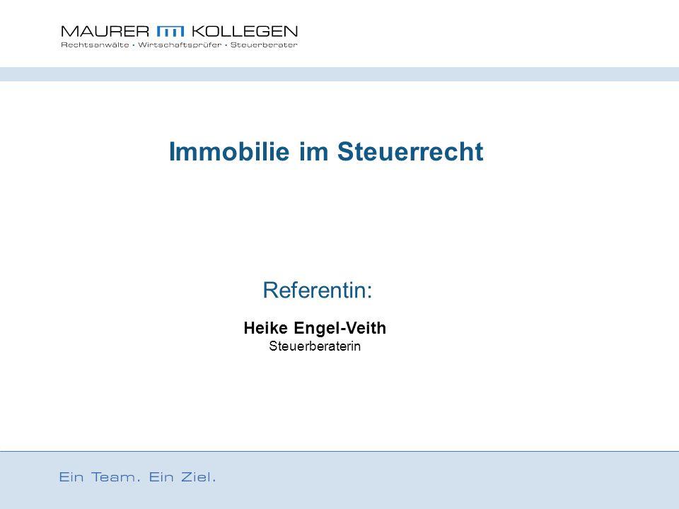 Immobilie im Steuerrecht Referentin: Heike Engel-Veith Steuerberaterin