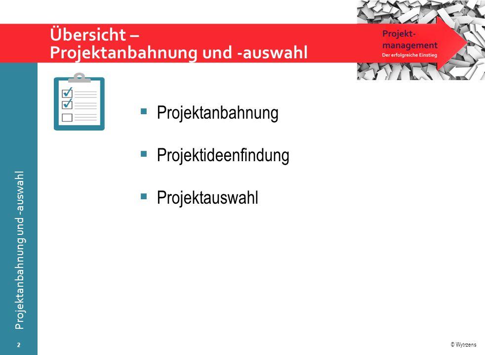 © Wytrzens Projektanbahnung und -auswahl Für die Projektarbeit relevante Anspruchsgruppen 23