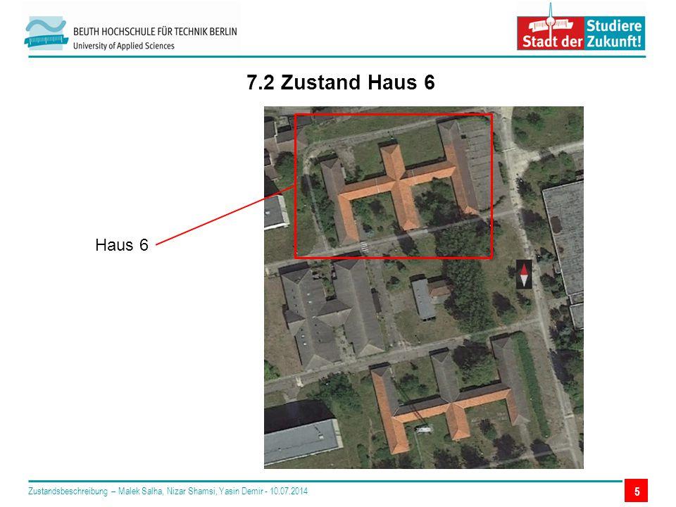 5 Haus 6 7.2 Zustand Haus 6 Zustandsbeschreibung – Malek Salha, Nizar Shamsi, Yasin Demir - 10.07.2014