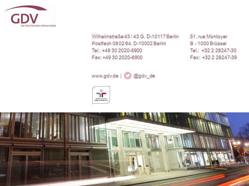 Wilhelmstraße 43 / 43 G, D-10117 Berlin Postfach 08 02 64, D-10002 Berlin Tel.: +49 30 2020-5900 Fax: +49 30 2020-6900 www.gdv.de | @gdv_de 51, rue Montoyer B - 1000 Brüssel Tel.: +32 2 28247-30 Fax: +32 2 28247-39