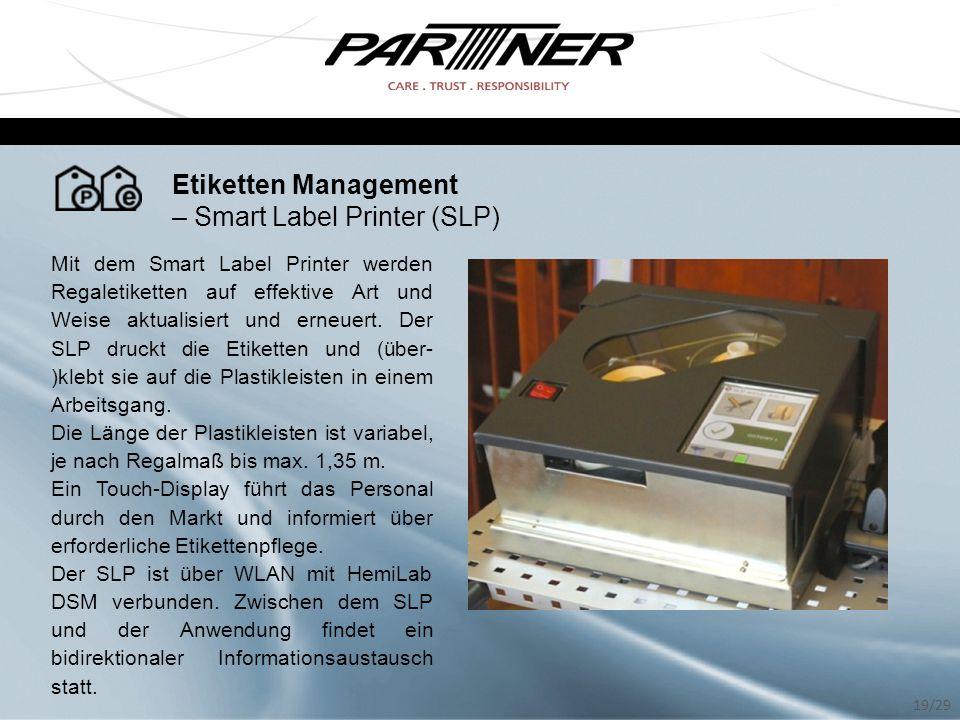 Etiketten Management – Smart Label Printer (SLP) Mit dem Smart Label Printer werden Regaletiketten auf effektive Art und Weise aktualisiert und erneue