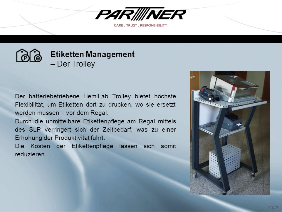 Etiketten Management – Der Trolley Der batteriebetriebene HemiLab Trolley bietet höchste Flexibilität, um Etiketten dort zu drucken, wo sie ersetzt we