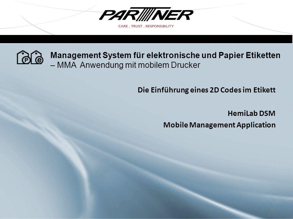 Die Einführung eines 2D Codes im Etikett HemiLab DSM Mobile Management Application 21 Management System für elektronische und Papier Etiketten – MMA A