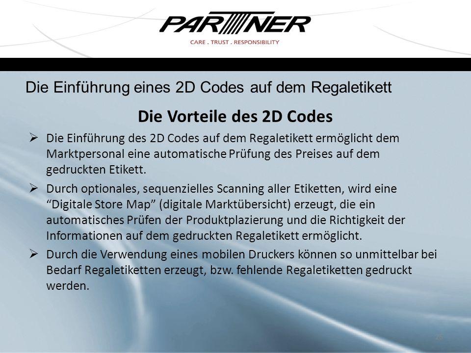Die Vorteile des 2D Codes  Die Einführung des 2D Codes auf dem Regaletikett ermöglicht dem Marktpersonal eine automatische Prüfung des Preises auf de