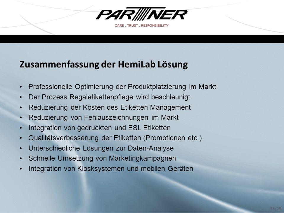 Zusammenfassung der HemiLab Lösung Professionelle Optimierung der Produktplatzierung im Markt Der Prozess Regaletikettenpflege wird beschleunigt Reduz