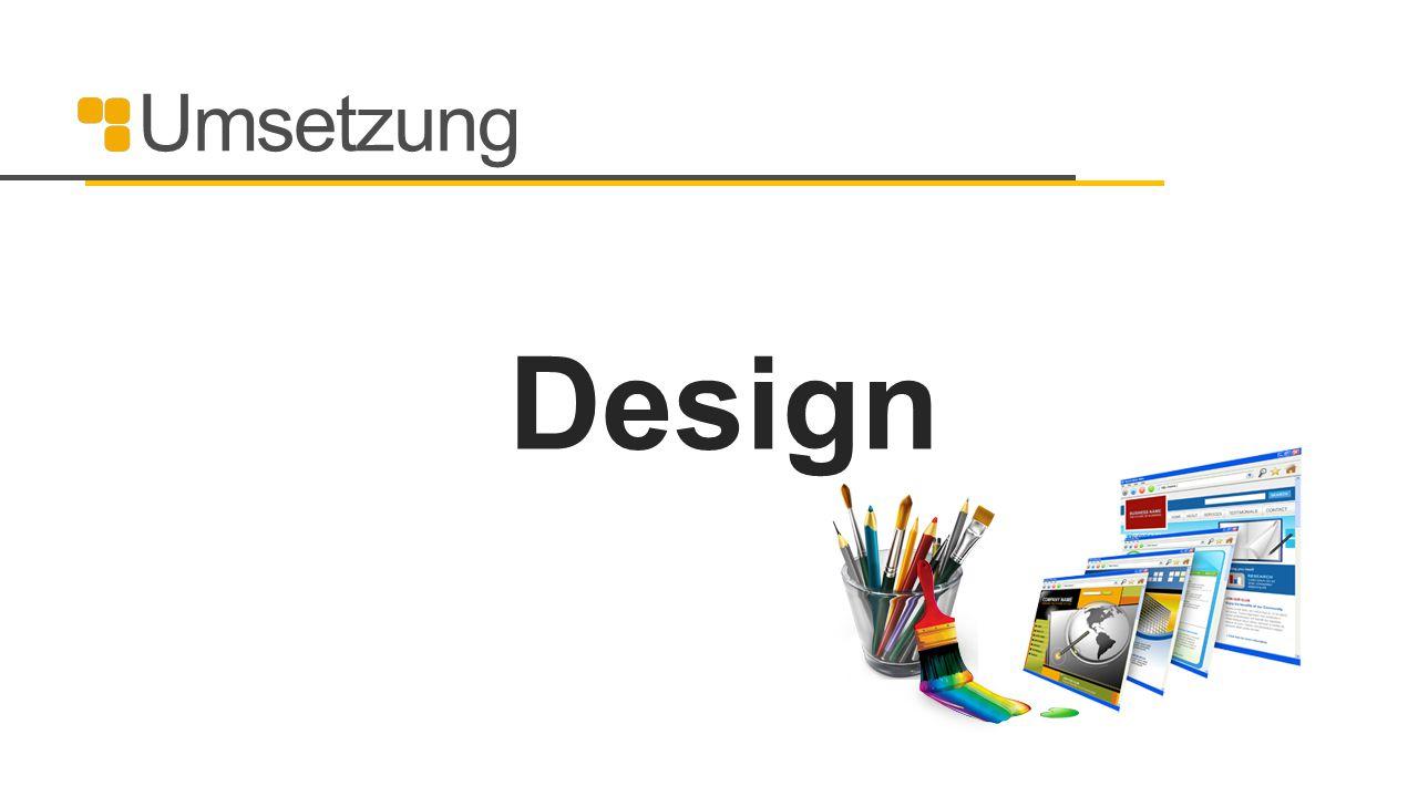 Umsetzung Design