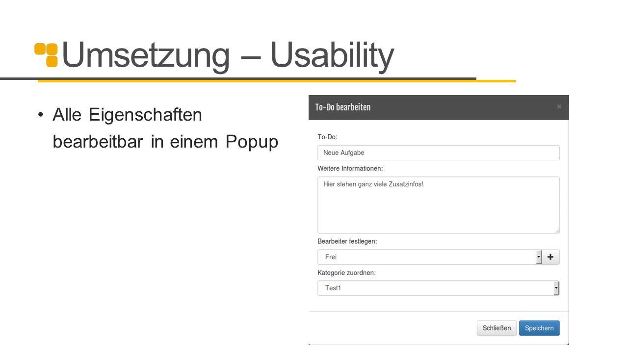 Umsetzung – Usability Alle Eigenschaften bearbeitbar in einem Popup