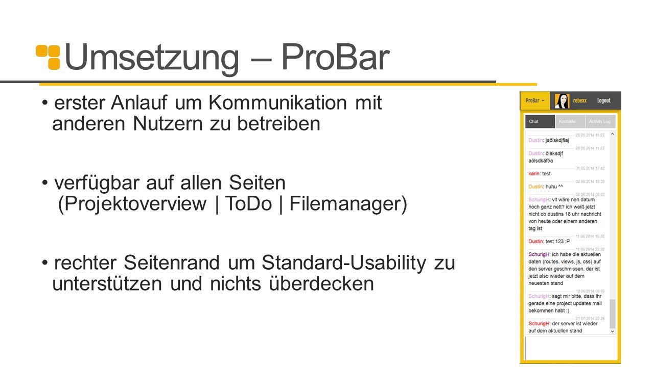 Umsetzung – ProBar erster Anlauf um Kommunikation mit anderen Nutzern zu betreiben verfügbar auf allen Seiten (Projektoverview | ToDo | Filemanager) r