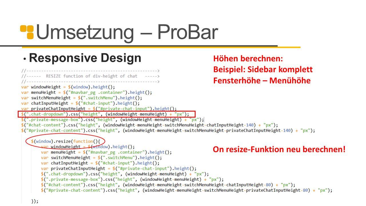 Umsetzung – ProBar Responsive Design Höhen berechnen: Beispiel: Sidebar komplett Fensterhöhe – Menühöhe On resize-Funktion neu berechnen!