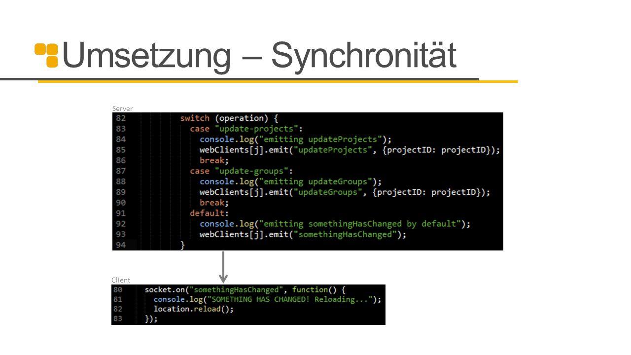 Umsetzung – Synchronität Server Client