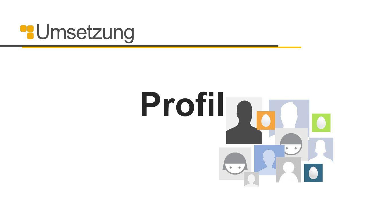 Umsetzung Profil