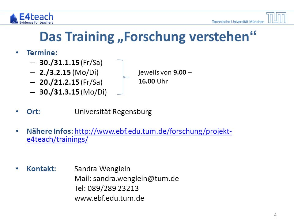 """4 Das Training """"Forschung verstehen """" Termine: – 30./31.1.15 (Fr/Sa) – 2./3.2.15 (Mo/Di) – 20./21.2.15 (Fr/Sa) – 30./31.3.15 (Mo/Di) Ort: Universität"""