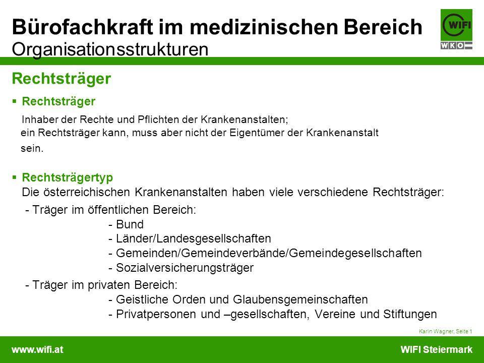 www.wifi.atWIFI Steiermark Bürofachkraft im medizinischen Bereich Organisationsstrukturen Rechtsträger  Rechtsträger Inhaber der Rechte und Pflichten