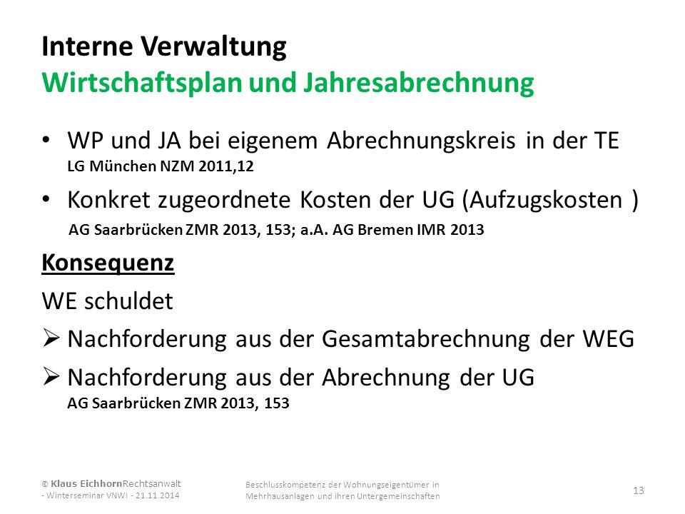 Interne Verwaltung Wirtschaftsplan und Jahresabrechnung WP und JA bei eigenem Abrechnungskreis in der TE LG München NZM 2011,12 Konkret zugeordnete Ko
