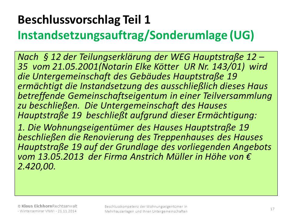 Beschlussvorschlag Teil 1 Instandsetzungsauftrag/Sonderumlage (UG) Nach § 12 der Teilungserklärung der WEG Hauptstraße 12 – 35 vom 21.05.2001(Notarin