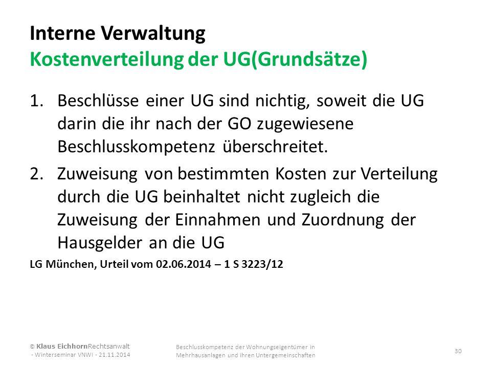 Interne Verwaltung Kostenverteilung der UG(Grundsätze) 1.Beschlüsse einer UG sind nichtig, soweit die UG darin die ihr nach der GO zugewiesene Beschlu
