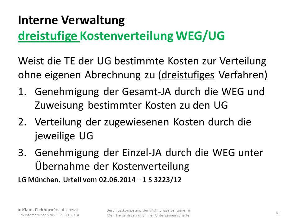 Interne Verwaltung dreistufige Kostenverteilung WEG/UG Weist die TE der UG bestimmte Kosten zur Verteilung ohne eigenen Abrechnung zu (dreistufiges Ve