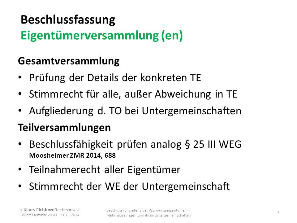 Beschlussfassung Eigentümerversammlung (en) Gesamtversammlung Prüfung der Details der konkreten TE Stimmrecht für alle, außer Abweichung in TE Aufglie