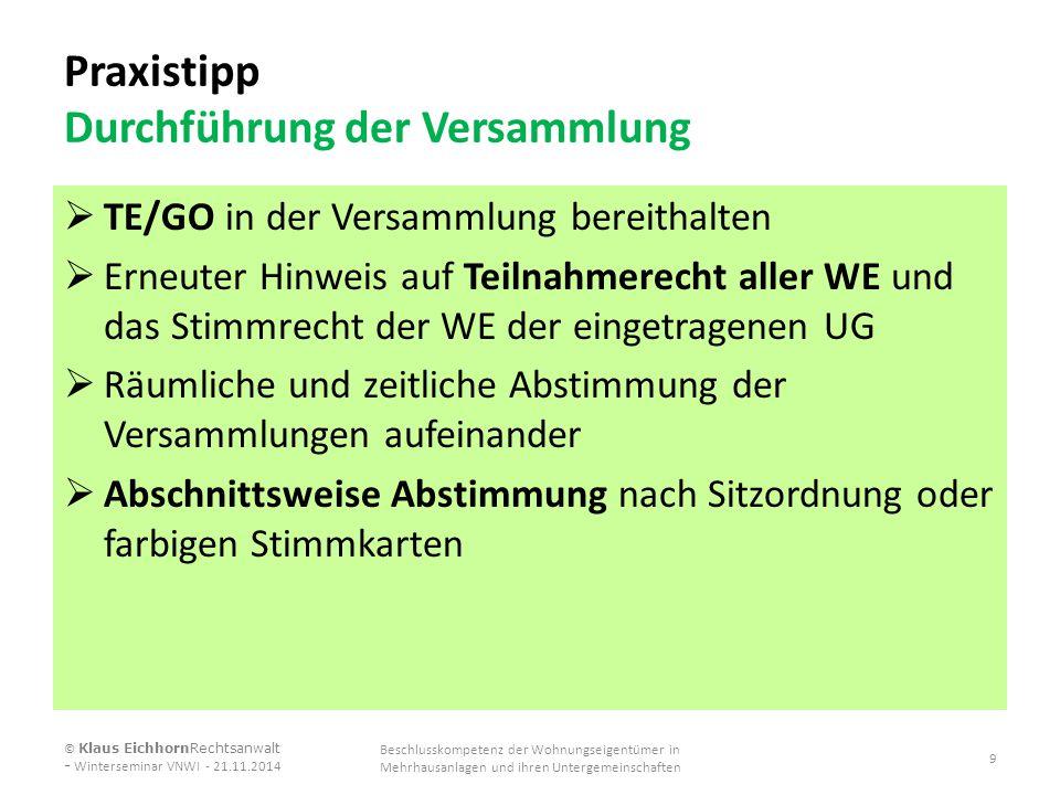 Beschlussfassung Abstimmung, Verkündung, Protokollierung  vor Abstimmung Beschlussfähigkeit WEG/UG prüfen  Hinweis, ob WEG/UG entscheidet, wer abstimmt  Hinweis bei Verkündung von Beschlüssen v.