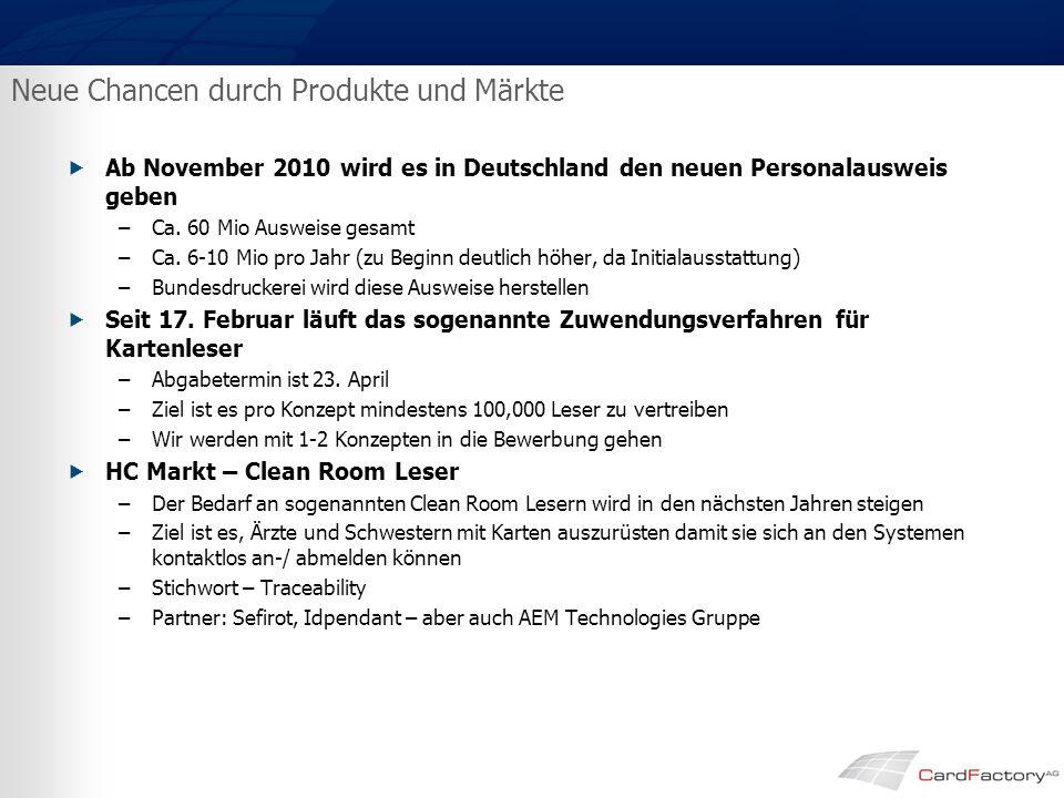 Neue Chancen durch Produkte und Märkte  Ab November 2010 wird es in Deutschland den neuen Personalausweis geben –Ca.