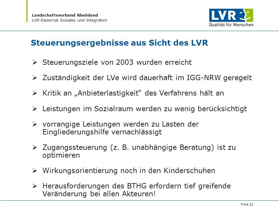 Landschaftsverband Rheinland LVR-Dezernat Soziales und Integration Steuerungsergebnisse aus Sicht des LVR  Steuerungsziele von 2003 wurden erreicht 