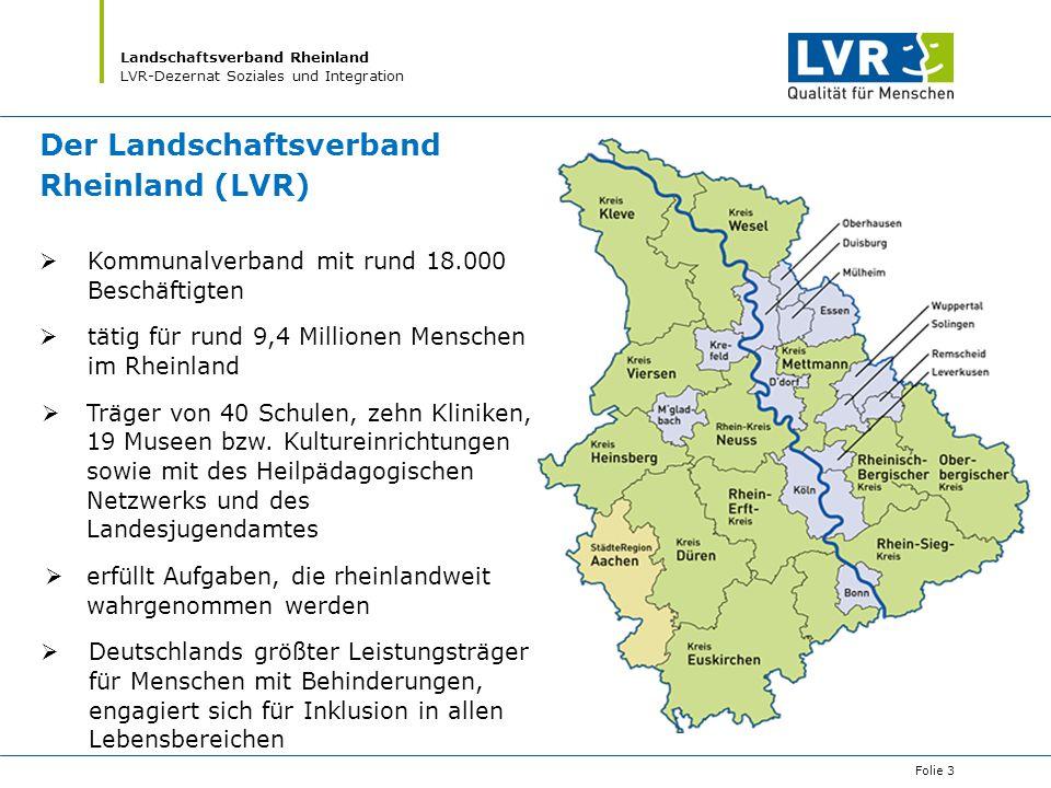 Landschaftsverband Rheinland LVR-Dezernat Soziales und Integration Übersicht LVR Der Landschaftsverband Rheinland (LVR)  Kommunalverband mit rund 18.