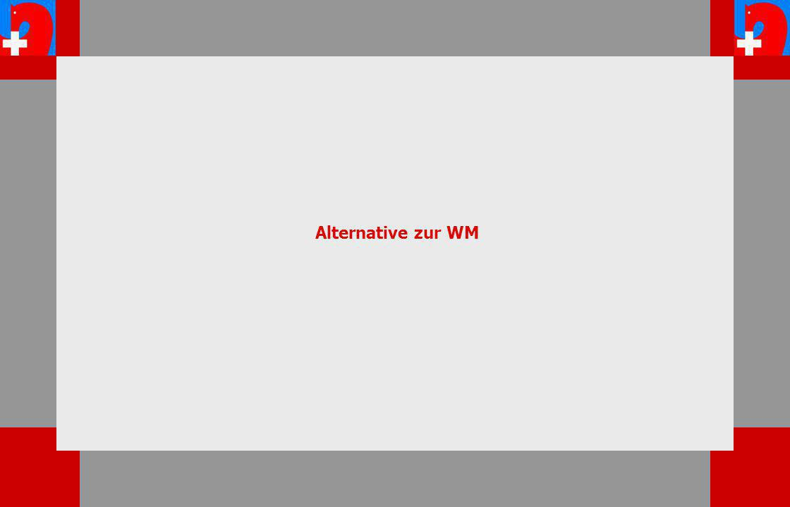 Alternative zur WM