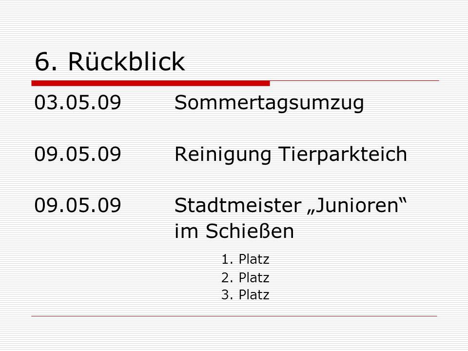 """03.05.09Sommertagsumzug 09.05.09 Reinigung Tierparkteich 09.05.09Stadtmeister """"Junioren"""" im Schießen 1. Platz 2. Platz 3. Platz"""