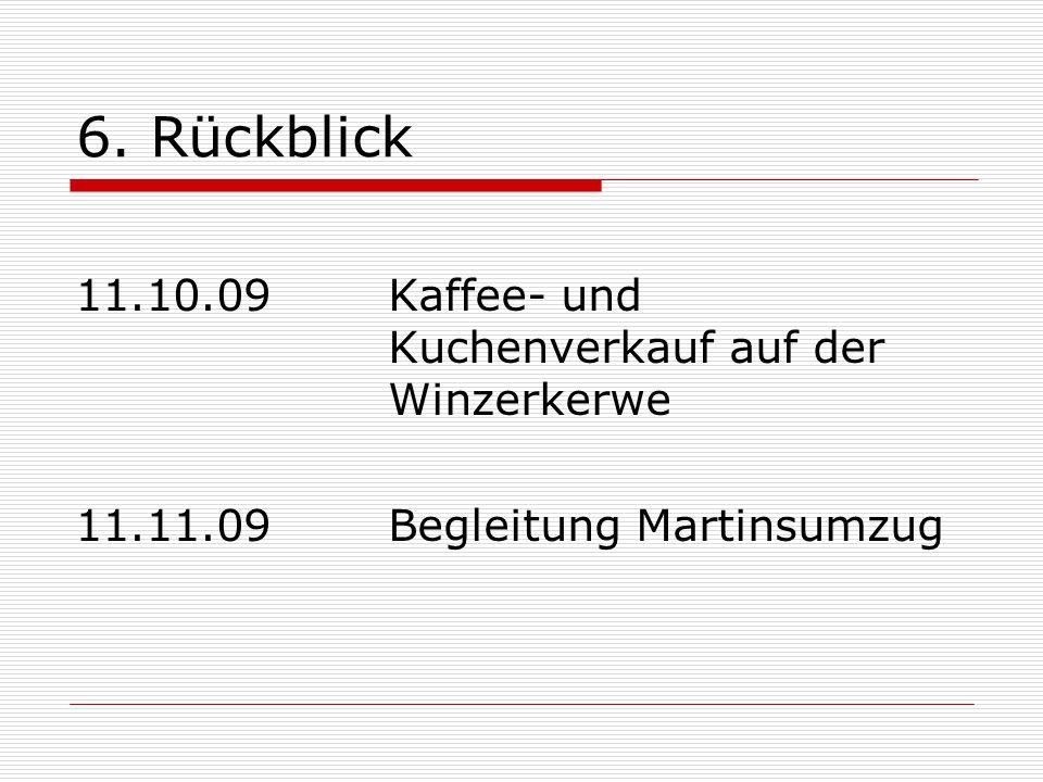 11.10.09 Kaffee- und Kuchenverkauf auf der Winzerkerwe 11.11.09Begleitung Martinsumzug