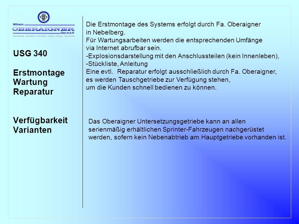 USG 340 Erstmontage Wartung Reparatur Verfügbarkeit Varianten Die Erstmontage des Systems erfolgt durch Fa. Oberaigner in Nebelberg. Für Wartungsarbei