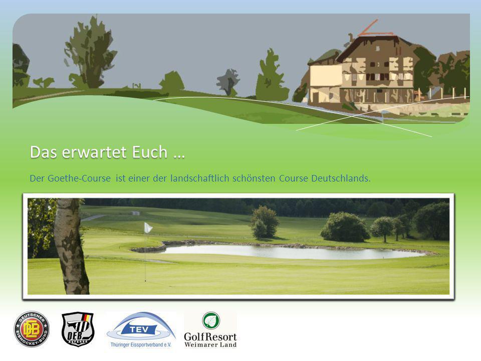 Der Goethe-Course ist einer der landschaftlich schönsten Course Deutschlands. Das erwartet Euch …