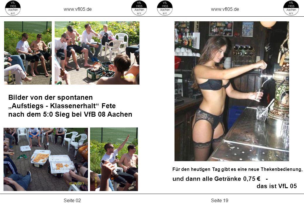 """www.vfl05.de Seite 19Seite 02 Bilder von der spontanen """"Aufstiegs - Klassenerhalt Fete nach dem 5:0 Sieg bei VfB 08 Aachen Für den heutigen Tag gibt es eine neue Thekenbedienung, und dann alle Getränke 0,75 € - das ist VfL 05"""