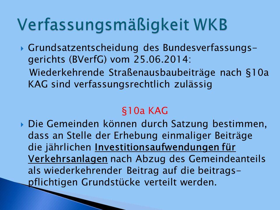  Grundsatzentscheidung des Bundesverfassungs- gerichts (BVerfG) vom 25.06.2014: Wiederkehrende Straßenausbaubeiträge nach §10a KAG sind verfassungsre