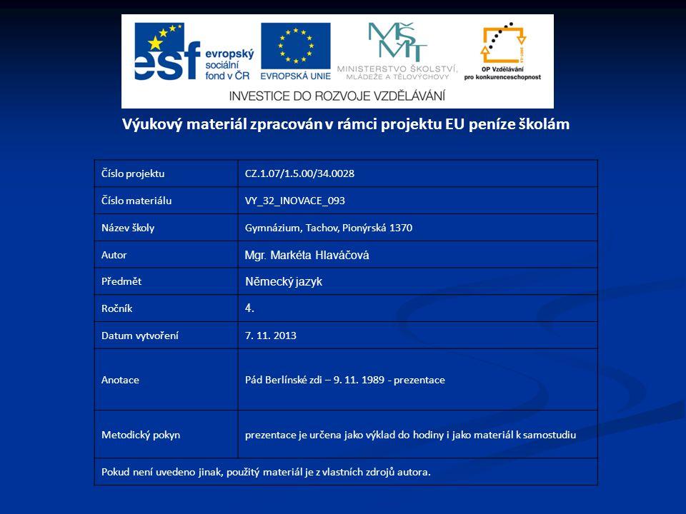 Číslo projektuCZ.1.07/1.5.00/34.0028 Číslo materiáluVY_32_INOVACE_093 Název školyGymnázium, Tachov, Pionýrská 1370 Autor Mgr.