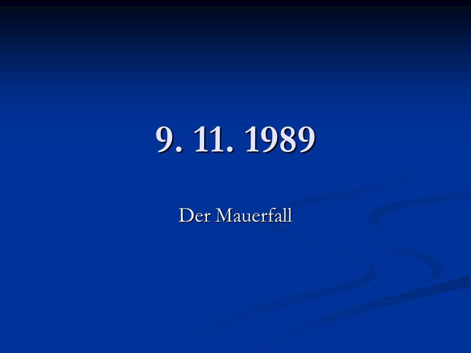 9. 11. 1989 Der Mauerfall