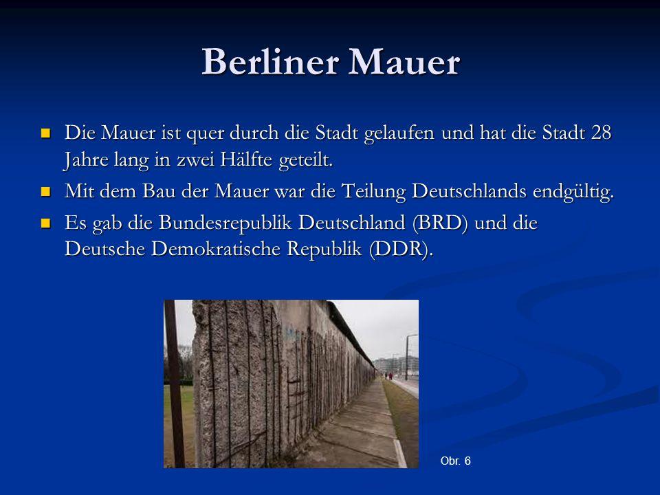 Berliner Mauer Die Mauer ist quer durch die Stadt gelaufen und hat die Stadt 28 Jahre lang in zwei Hälfte geteilt. Die Mauer ist quer durch die Stadt