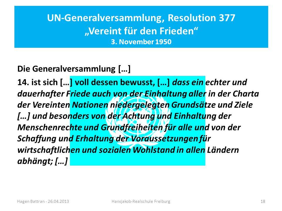 """UN-Generalversammlung, Resolution 377 """"Vereint für den Frieden"""" 3. November 1950 Die Generalversammlung […] 14. ist sich […] voll dessen bewusst, […]"""
