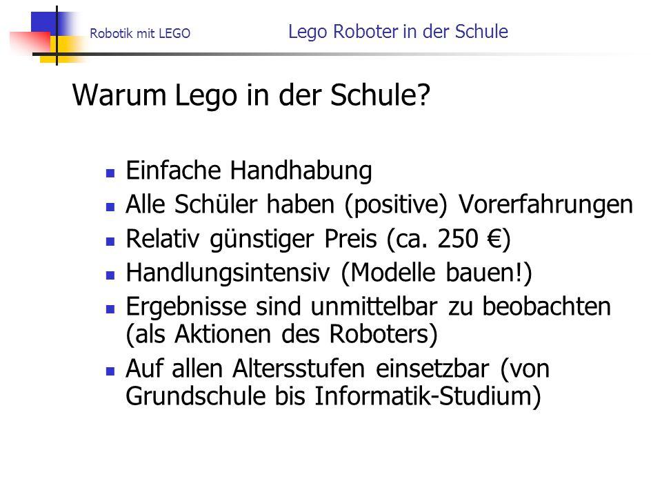 Robotik mit LEGO Lego Roboter in der Schule Warum Lego in der Schule.