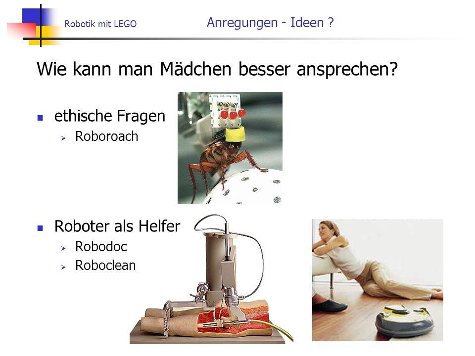 Robotik mit LEGO Anregungen - Ideen .Wie kann man Mädchen besser ansprechen.