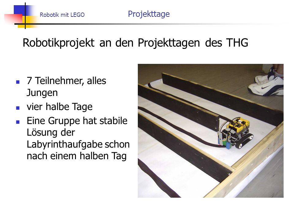 Robotik mit LEGO Projekttage Robotikprojekt an den Projekttagen des THG 7 Teilnehmer, alles Jungen vier halbe Tage Eine Gruppe hat stabile Lösung der Labyrinthaufgabe schon nach einem halben Tag