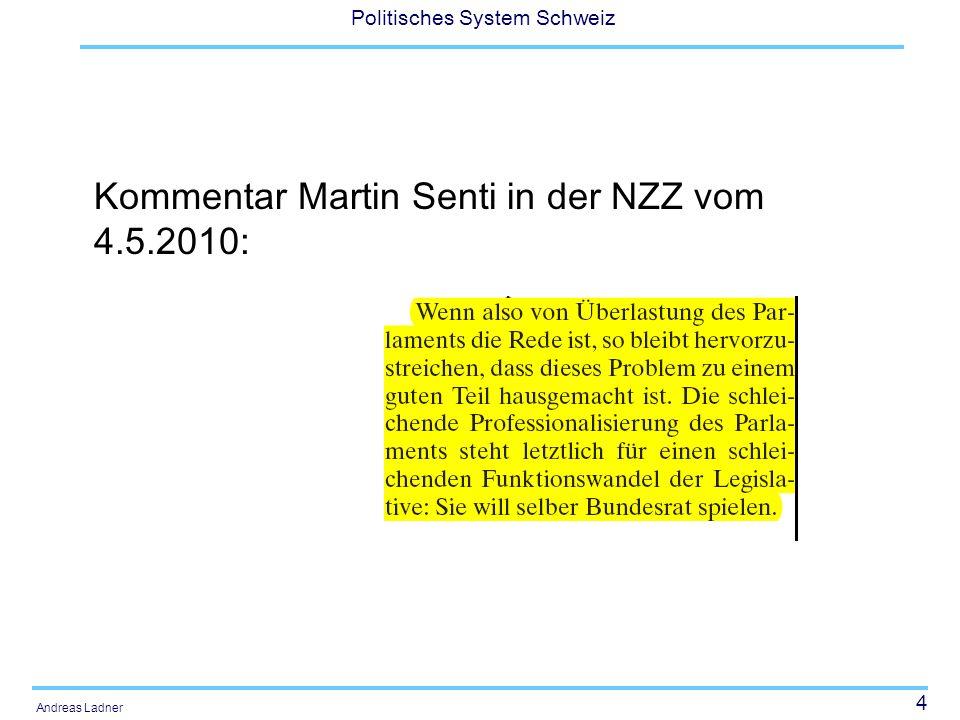 45 Politisches System Schweiz Andreas Ladner Aufgaben der Kommissionen Kommissionen haben die Aufgabe, die ihnen zugewiesenen Geschäfte vorzuberaten und ihrem Rat Antrag zu stellen.