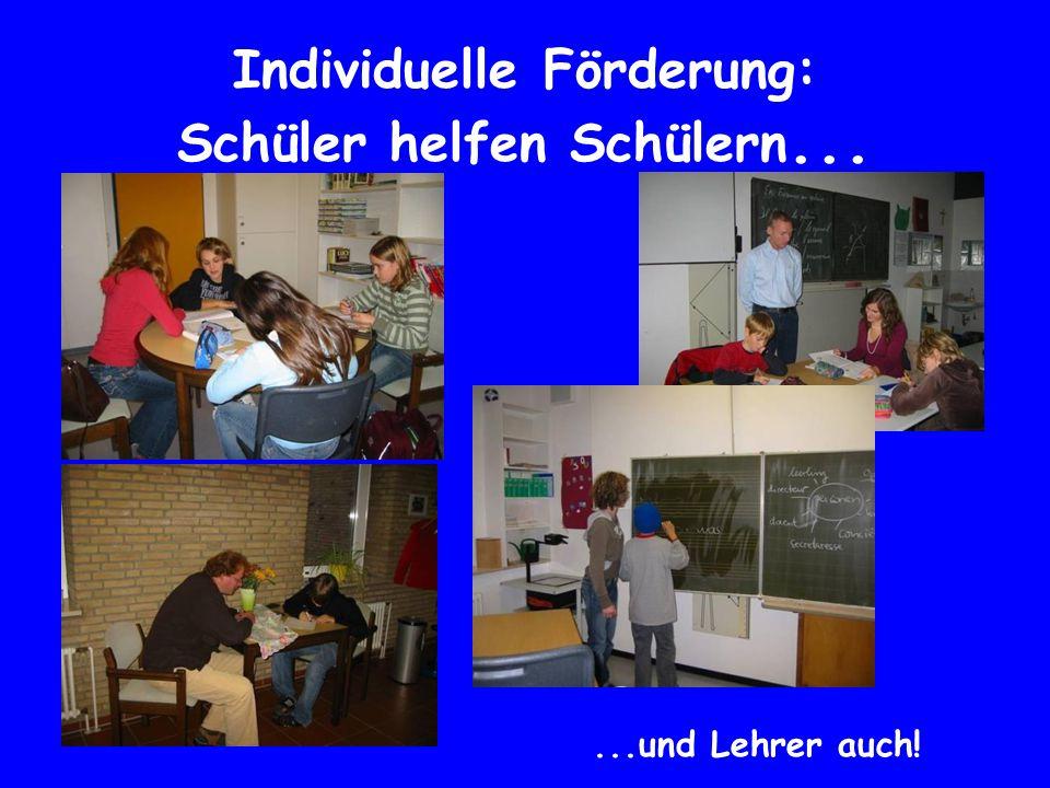 Individuelle Förderung: Schüler helfen Schülern......und Lehrer auch!