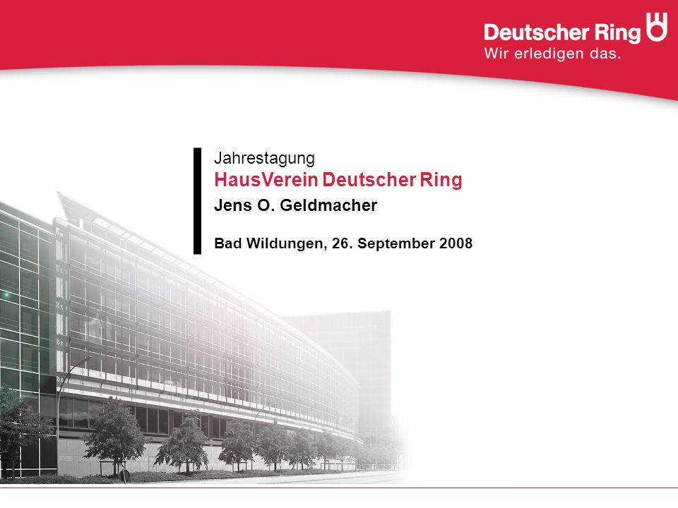 Jahrestagung HausVerein Deutscher Ring Jens O. Geldmacher Bad Wildungen, 26. September 2008